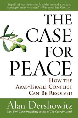 Case for Peace: How the Arab-Israeli Conflict Can be Resolved