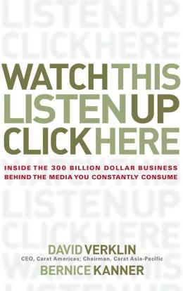 Watch This, Listen Up, Click Here: Inside the $300 Billion Business Behind the Media You Constantly Consume
