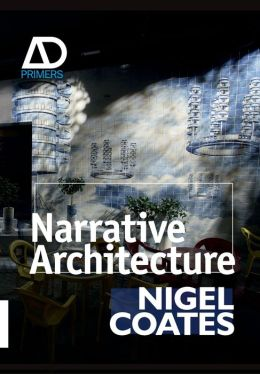 Narrative Architecture: Architectural Design Primers series