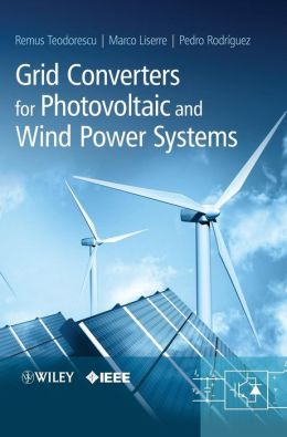Grid Converters for Photovoltaic and Wind Power Systems