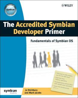 The Accredited Symbian Developer Primer: Fundamentals of Symbian OS