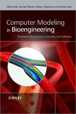 Computer Modeling in Bioengineering: Theoretical Background, Examples and Software