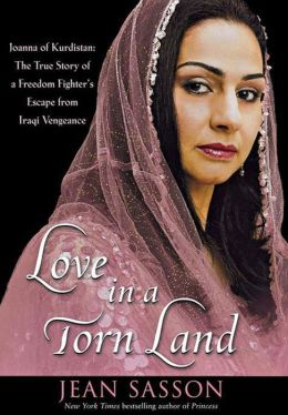 Love in a Torn Land, Joanna of Kurdistan: The True Story of a Freedom Fighter's Escape from Iraqi Vengeance