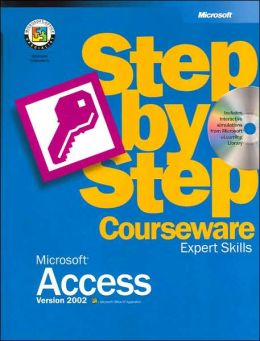 Microsoft Access Version 2002 Step-by-Step Courseware: Expert Skills