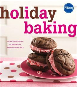 Pillsbury Holiday Baking: Fun & Festive Recipes to Celebrate from Halloween to New Year's