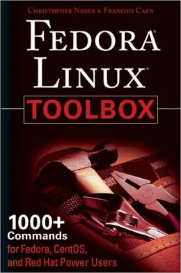 Fedora Linux Toolbox: 1000+ Commands for Fedora, CentOS and Red Hat Power Users