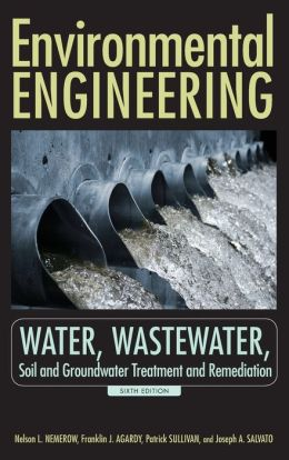 Environmental Engineering: Water, Wastewater, Soil and Groundwater Treatment and Remediation