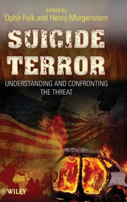 Suicide Terror: Understanding and Confronting the Threat