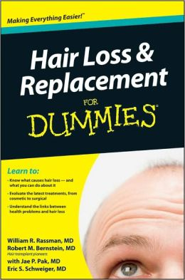 Hair Loss & Replacement for Dummies (For Dummies Series)