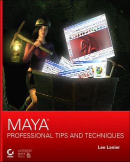 Maya Professional Tips and Techniques