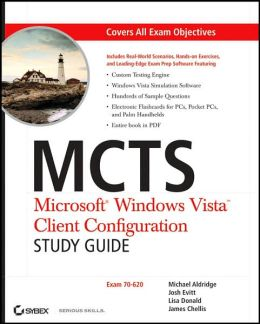 MCTS: Microsoft Windows Vista Client Configuration Study Guide: Exam 70-620