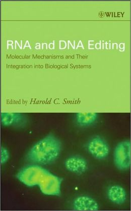 RNA and DNA Editing: Molecular Mechanisms and Their Integration into Biological Systems