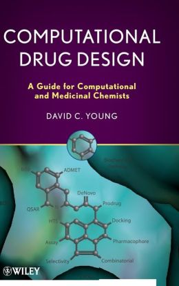Computational Drug Design: A Guide for Computational and Medicinal Chemists