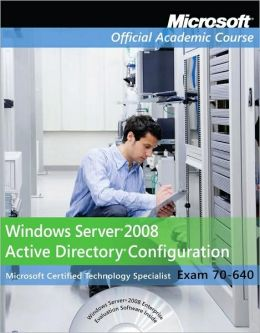 MOAC 70-640: Windows Server 2008 Active Directory Configuration, Package