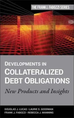 Developments in Collateralized Debt Obligations: New Products and Insights