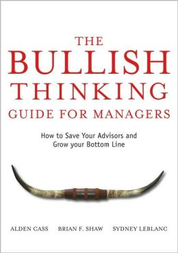 Bullish Thinking Guide for Managers: How to Save Your Advisors and Grow Your Bottom Line