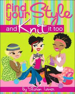 Find Your Style, and Knit It Too