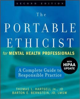 The Portable Ethicist for Mental Health Professionals: A Complete Guide to Responsible Practice: with HIPAA Update