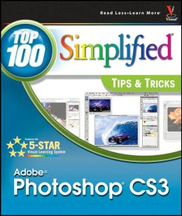 Photoshop CS3: Top 100 Simplified Tips & Tricks