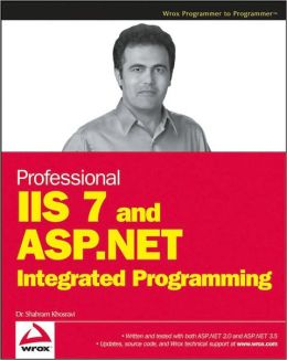 Professional IIS 7 and ASP. NET 2. 0 Integrated Programming