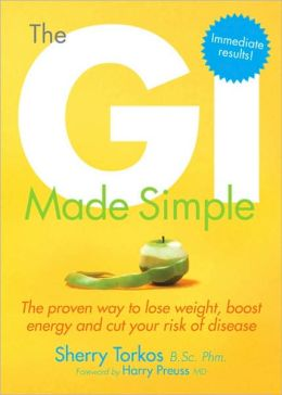 The GI Made Simple:: The proven way to lose weight, boost energy and cut your risk of disease