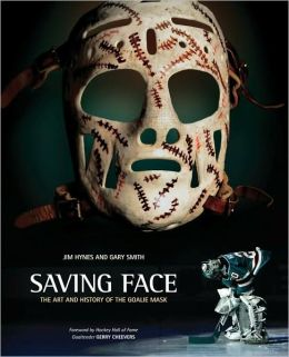 Saving Face: The Art and History of the Goalie Mask
