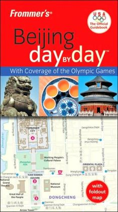 Frommer's Beijing Day by Day: Olympic Version