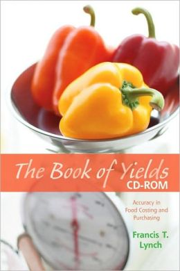 Book of Yields: Accuracy in Food Costing and Purchasing