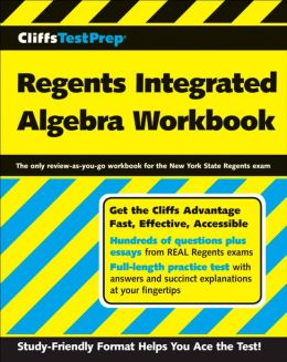 Regents Integrated Algebra Workbook (CliffsTestPrep Series)