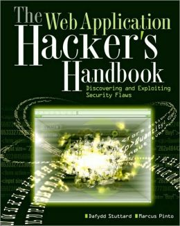 Web Application Hacker's Handbook: Discovering and Exploiting Security Flaws