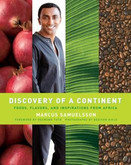 Discovery of a Continent: Foods, Flavors and Inspirations from Africa