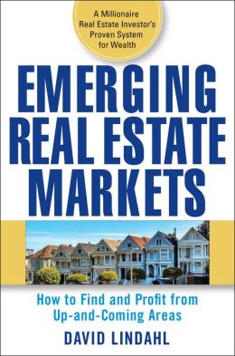 Emerging Real Estate Markets: How to Find and Profit from Up and Coming Neighborhoods