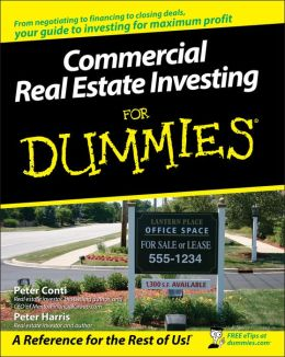 Commercial Real Estate Investing For Dummies Peter Conti, Peter Harris