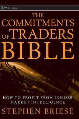 Commitments of Traders Bible: How to Profit from Insider Market Intelligence