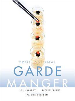 Professional Garde Manger: A Comprehensive Guide to Cold Food Preparation