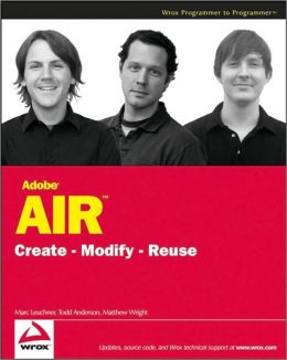 Adobe AIR: Create - Modify - Reuse