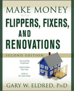 Make Money with Flippers, Fixers, and Renovations
