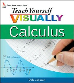 Teach Yourself VISUALLY Calculus