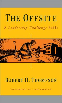 Offsite: A Leadership Challenge Fable