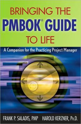 Bringing the PMBOK Guide to Life : A Companion for the Practicing Project Manager