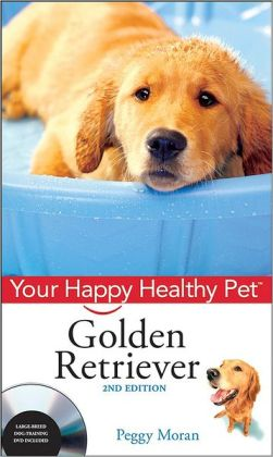 Golden Retriever, with DVD: Your Happy Healthy Pet