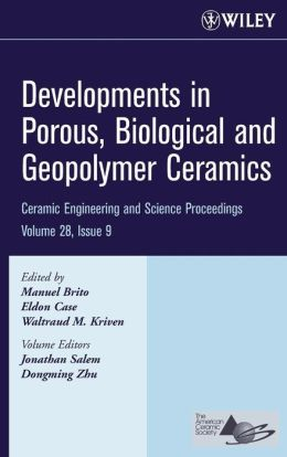Developments in Porous, Biological and Geopolymer Ceramics