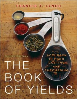 The Book of Yields: Accuracy in Food Costing and Purchasing