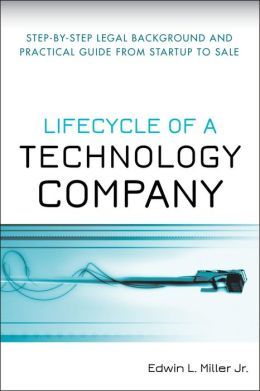 Lifecycle of a Technology Company: Step-by-Step Legal Background and Practical Guide from Start-up to Sale