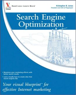 Search Engine Optimization: Your Visual Blueprint to Effective Internet Marketing