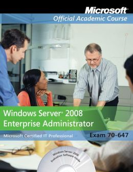 MOAC 70-647: Windows Server 2008 Enterprise Administrator, Textbook