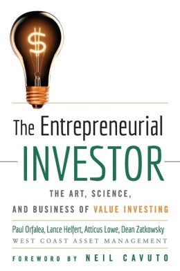 The Entrepreneurial Investor: Art, Science, and Business of Value Investing