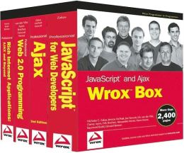 JavaScript and Ajax Wrox Box: Professional JavaScript for Web Developers, Professional Ajax, Pro Web 2. 0, Pro Rich Internet Applications