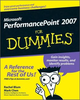 Microsoft performancepoint 2007 for dummies Mark Chen, Rachel Blum