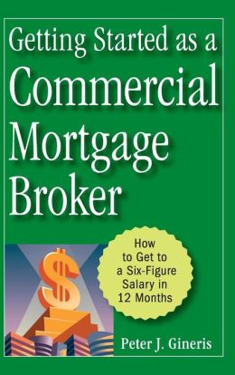 Getting Started as a Commercial Mortgage Broker: How to Get a Six-Figure Salary in 12 Months
